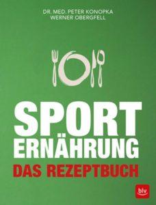 """Yoga Augsburg: Buch """"Sporternährung mit Rezepten"""" von Dr. med. Peter Konopka und Werner Obergfell"""